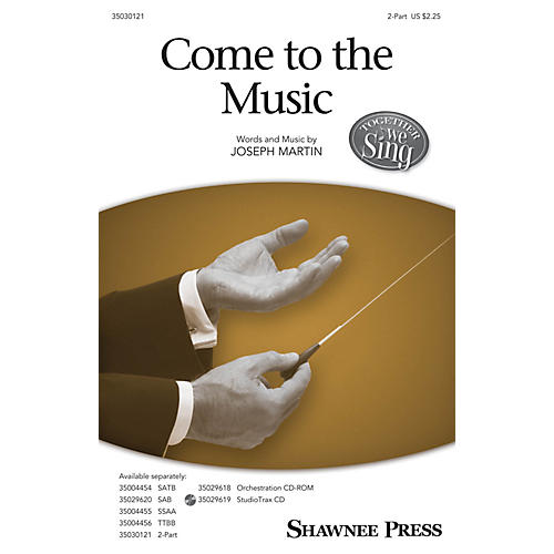 Shawnee Press Come to the Music (Together We Sing Series) 2-Part composed by Joseph Martin
