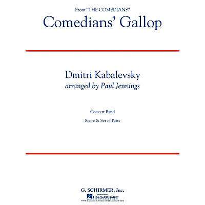 G. Schirmer Comedians' Gallop Concert Band Level 3 Composed by Dmitri Kabalevsky Arranged by Paul Jennings