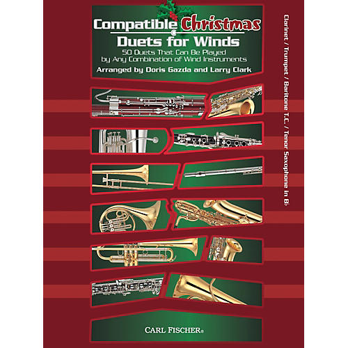 Carl Fischer Compatible Christmas Duets for Winds: Clarinet / Trumpet / Baritone T.C. / Tenor Saxophone
