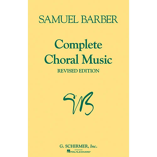G. Schirmer Complete Choral Music (Revised Edition) SATB composed by Samuel Barber