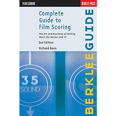 Hal Leonard Complete Guide To Film Scoring - 2nd Edition
