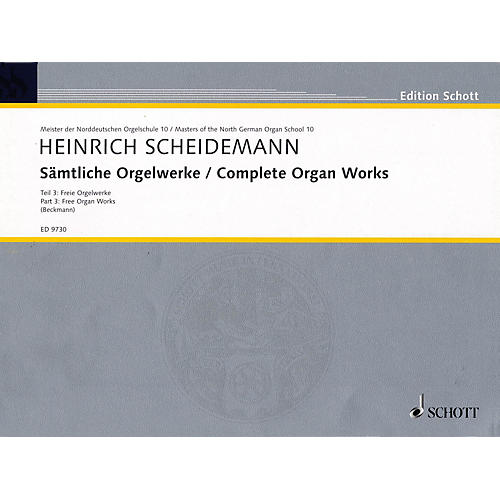 Schott Complete Organ Works - Part 3: Free Organ Works Schott Series