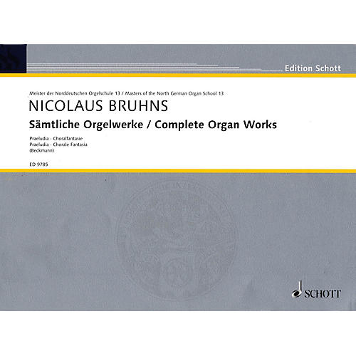 Schott Complete Organ Works - Praeludia, Choral Fantasia Schott Series