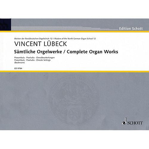 Schott Complete Organ Works - Praembula, Praeludia, Chorale Settings Schott Series
