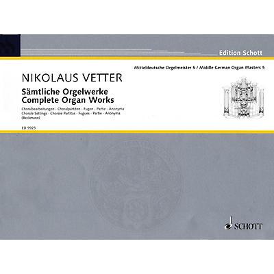Schott Complete Organ Works (Middle German Organ Masters, Volume 5) Organ Collection Series