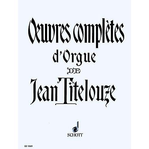 Schott Complete Organ Works of Jean Titelouze Schott Series