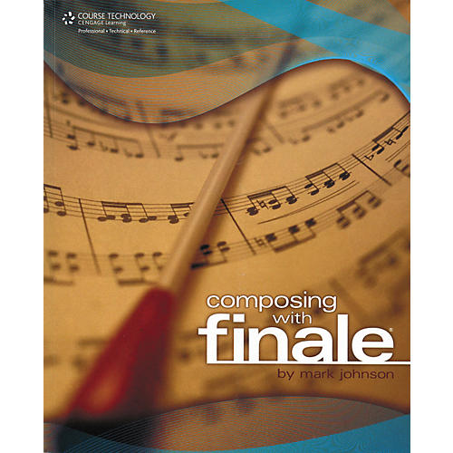 Course Technology PTR Composing With Finale (Book)
