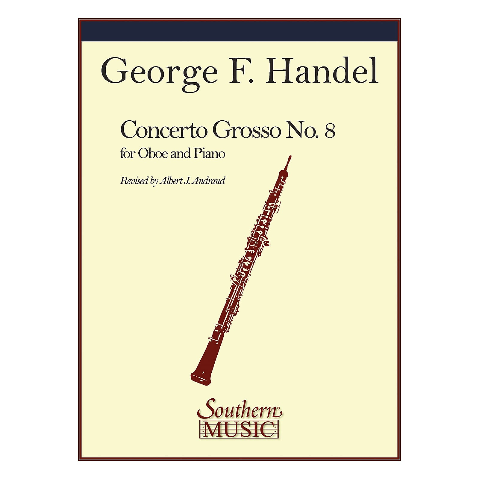 Southern Conc Grosso No 8 in B-Flat Southern Music by George Frideric Handel Arranged by Albert Andraud
