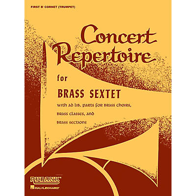 Rubank Publications Concert Repertoire for Brass Sextet (3rd and 4th Cornet/Trumpet (opt.)) Ensemble Collection Series