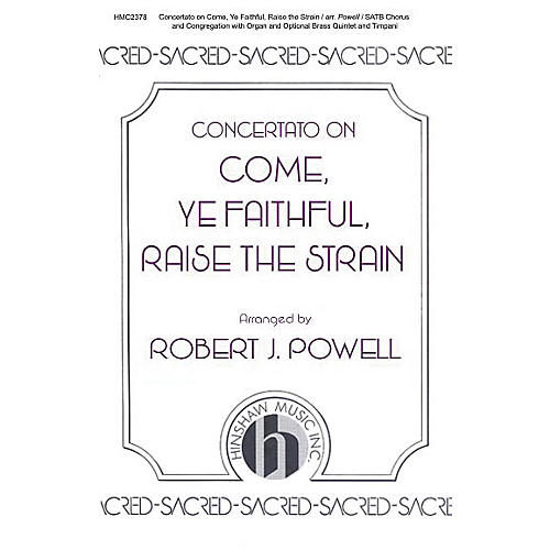 Hinshaw Music Concertato on Come, Ye Faithful, Raise the Strain SATB arranged by Robert Powell