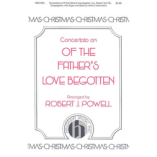 Hinshaw Music Concertato on Of the Father's Love Begotten SATB arranged by Robert Powell