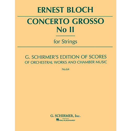 G. Schirmer Concerto Grosso No. 2 (Study Score No. 64) Study Score Series Composed by Ernst Bloch