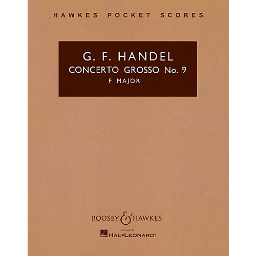 Boosey and Hawkes Concerto Grosso, Op. 6, No. 9 (in F Major) Boosey & Hawkes Scores/Books Series by George Friedrich Handel