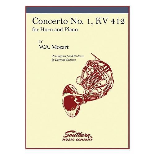 Southern Concerto No. 1, K412 Southern Music Composed by Wolfgang Amadeus Mozart Arranged by Lorenzo Sansone