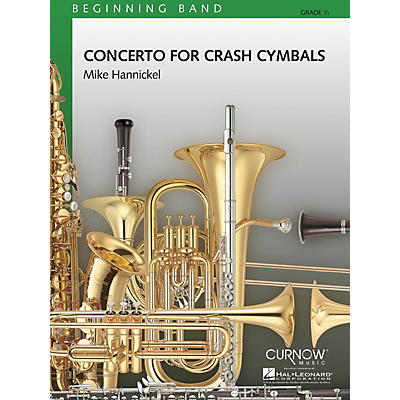 Curnow Music Concerto for Crash Cymbals (Grade 0.5 - Score Only) Concert Band Level .5 Composed by Mike Hannickel