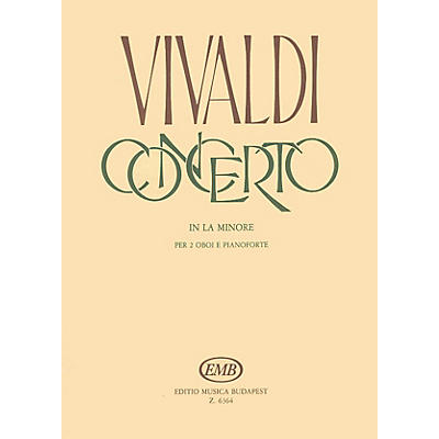 Editio Musica Budapest Concerto in A Minor for 2 Oboes, Strings and Continuo, RV 536 EMB Series by Antonio Vivaldi