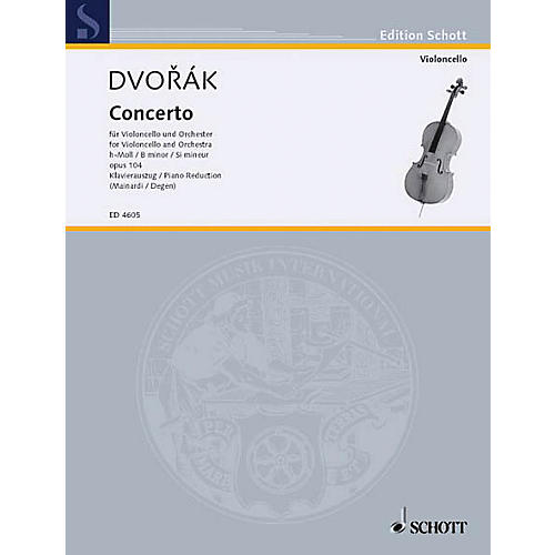 Schott Concerto in B Minor, Op. 104 Schott Series Composed by Antonín Dvorák Arranged by Enrico Mainardi
