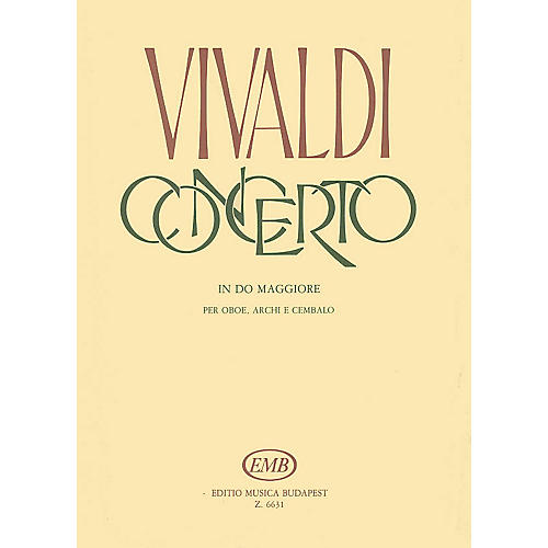 Editio Musica Budapest Concerto in C Major for Oboe, Strings, and Continuo, RV 451 EMB Series by Antonio Vivaldi