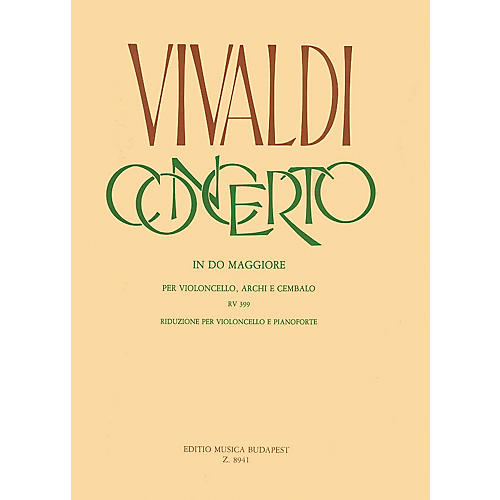 Editio Musica Budapest Concerto in C for Violoncello, Strings and Cembalo, RV 399 EMB Series Composed by Antonio Vivaldi