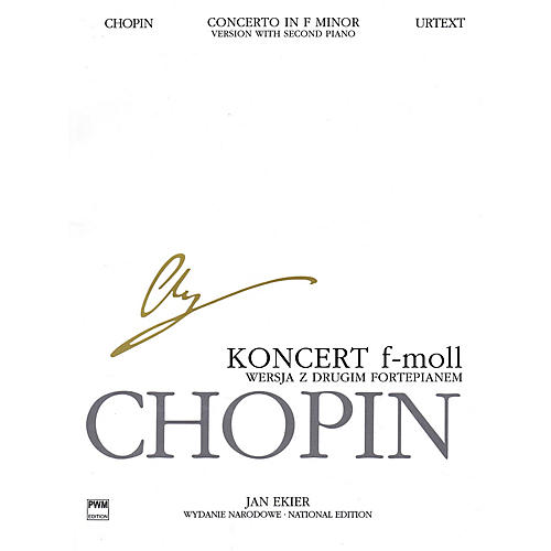 PWM Concerto in F minor Op. 21 for 2 Pianos PWM Series Composed by Frederic Chopin Edited by Jan Ekier