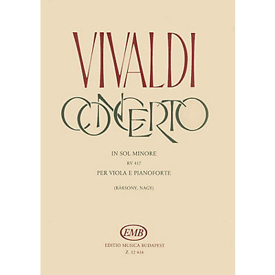 Editio Musica Budapest Concerto in G Minor for Viola, Strings and Cembalo RV 417 EMB Series Composed by Antonio Vivaldi