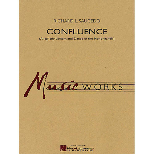 Hal Leonard Confluence (Allegheny Lament & Dance of the Monongahela) Concert Band Level 4 by Richard L. Saucedo