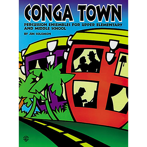 Alfred Conga Town Percussion Ensembles for Students K-8 Grade Book