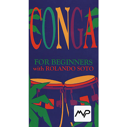 MVP Conga for Beginners with Rolando Soto Video