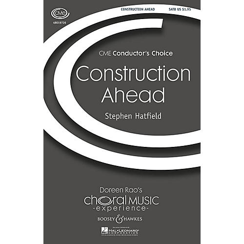 Boosey and Hawkes Construction Ahead (CME Conductor's Choice) SATB composed by Stephen Hatfield