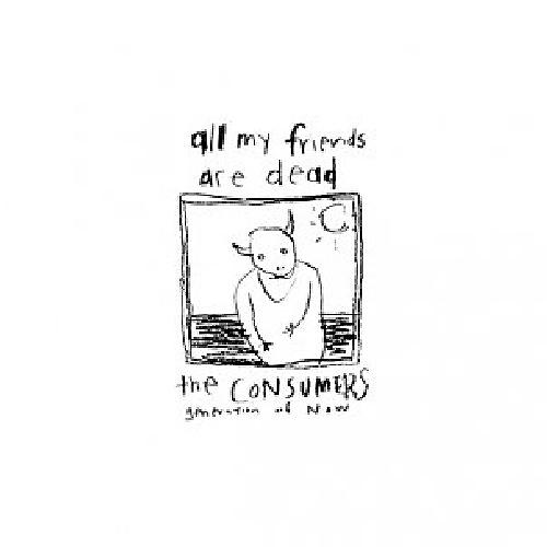 Alliance Consumers - All My Friends Are Dead