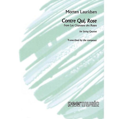 Peer Music Contre qui, rose (String Quartet) Peermusic Classical Series Composed by Morten Lauridsen