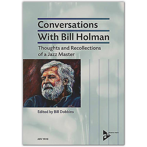 ADVANCE MUSIC Conversations with Bill Holman Book