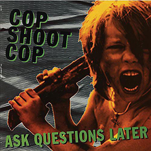 Alliance Cop Shoot Cop - Ask Questions Later