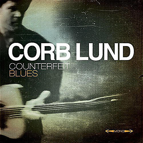 Alliance Corb Lund - Counterfeit Blues