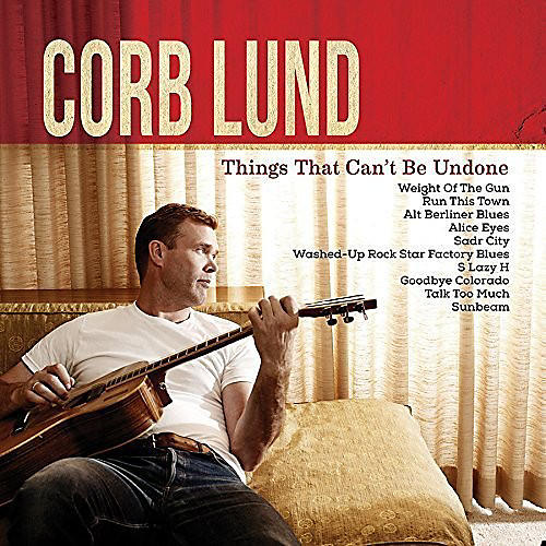 Alliance Corb Lund - Things That Can't Be Undone
