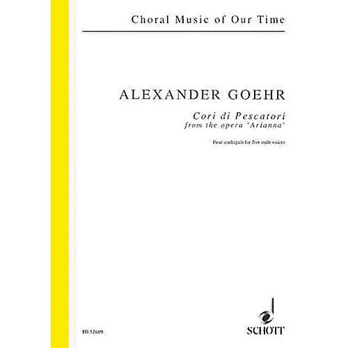 Schott Cori di Pescatori from the opera Arianna, op. 58b Composed by Alexander Goehr