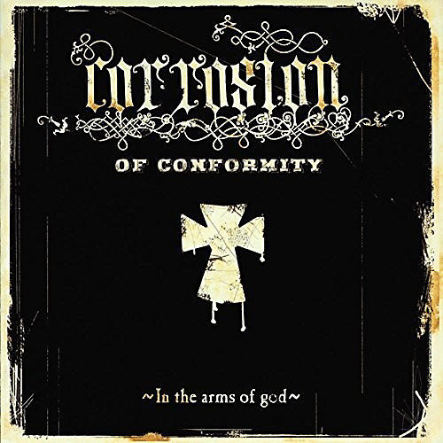 Alliance Corrosion of Conformity - In the Arms of God