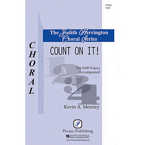 Pavane Count on It! SAB composed by Kevin A. Memley