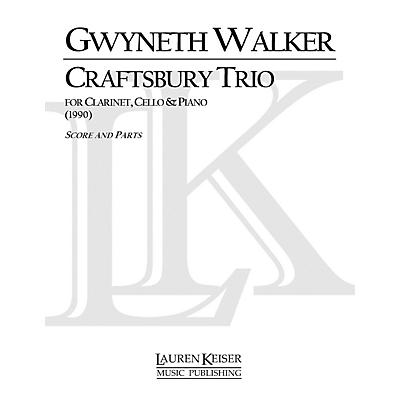 Lauren Keiser Music Publishing Craftsbury Trio for Clarinet, Cello and Piano LKM Music Series Composed by Gwyneth Walker