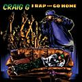 Alliance Craig G - I Rap & Go Home thumbnail