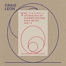 Craig Leon - Anthology Of Interplanetary Folk Music Vol. 2: The
