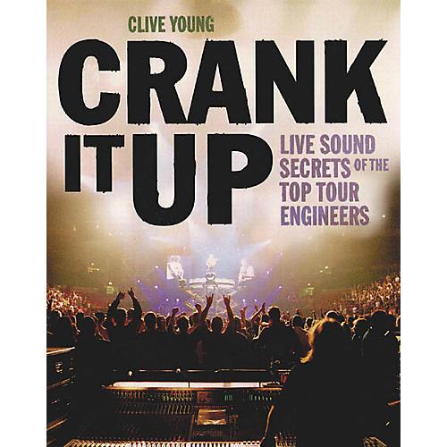 Crank It Up - Live Sound Secrets Book