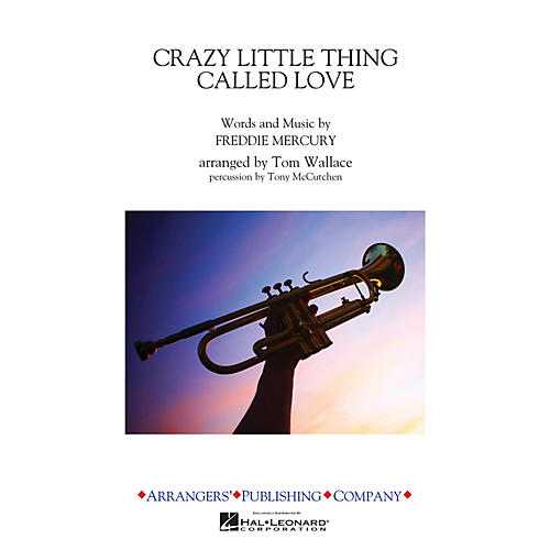 Arrangers Crazy Little Thing Called Love Marching Band Level 3 by Queen Arranged by Tom Wallace