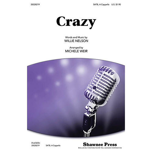 Shawnee Press Crazy SATB a cappella by Patsy Cline arranged by Michele Weir