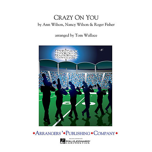 Arrangers Crazy on You Marching Band Level 3 Arranged by Tom Wallace