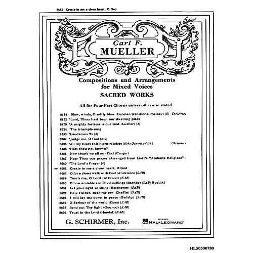 G. Schirmer Create in Me a Clean Heart, O God SATB composed by Mueller C F