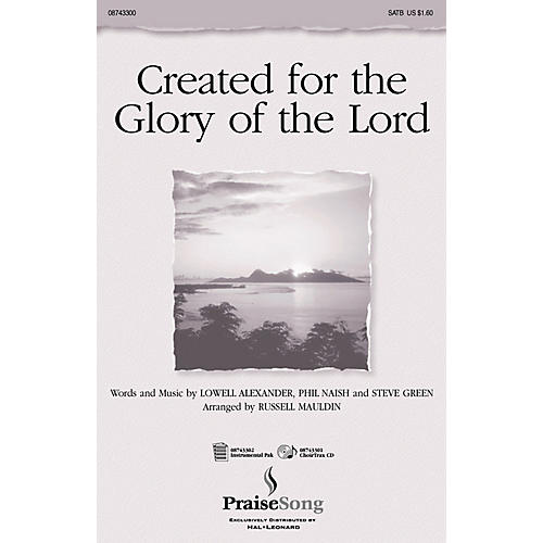PraiseSong Created for the Glory of the Lord (ChoirTrax CD) CHOIRTRAX CD Arranged by Russell Mauldin