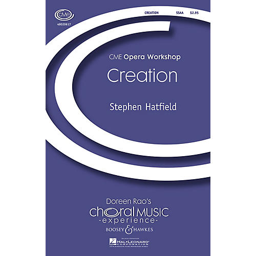 Boosey and Hawkes Creation (CME Opera Workshop) SSAA composed by Stephen Hatfield