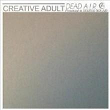 Creative Adult - Dead Air