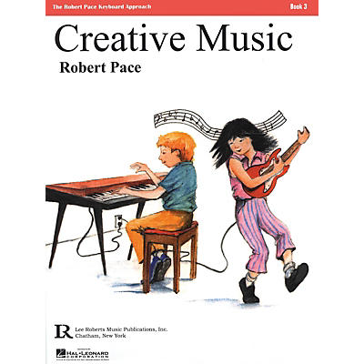 Lee Roberts Creative Music (Book 3) Pace Piano Education Series